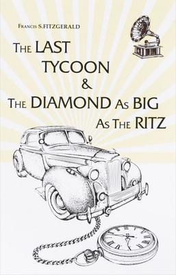 The Last Tycoon & The Diamond As Big As The Ritz